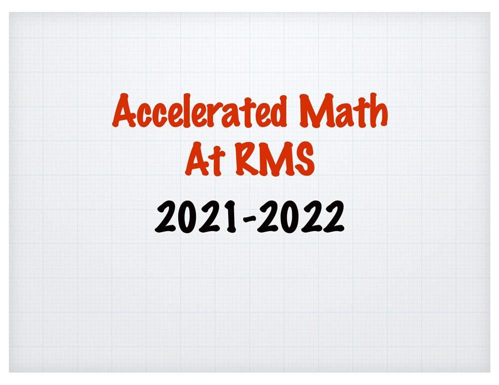 2021-2022 RMS Accelerated Math Presentation